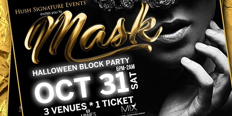 """MASK"" Hush Halloween Block Party tickets"
