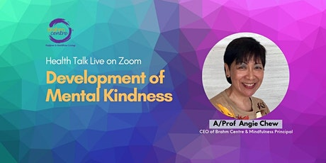 Development of Mental Kindness by Angie Chew (Zoom/Brahm Centre@Tampines) tickets
