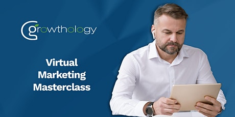 Growthology Virtual Marketing Masterclass tickets