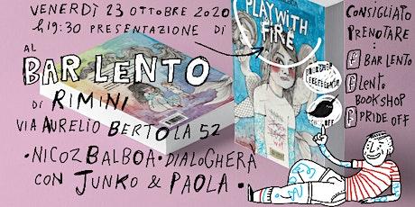 PLAY WITH FIRE | Incontro con Nicoz Balboa biglietti