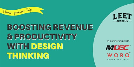 Boosting Revenue and Productivity With Design Thinking tickets