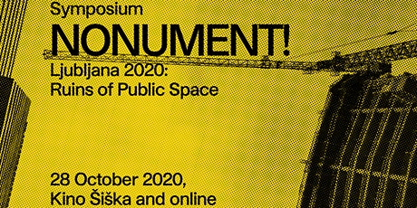 NONUMENT! Ljubljana 2020 Symposium tickets