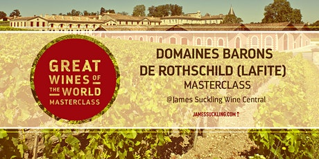 Great Wines of the World Masterclass: Domaines Barons de Rothschild tickets