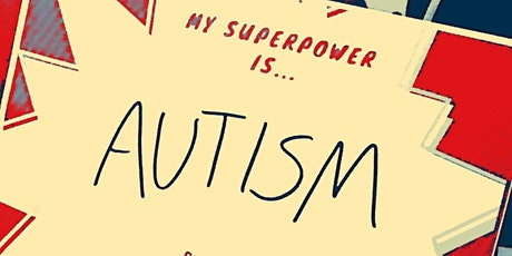 "Sponsorship- My Superpower is Autism ""Launch Party"" tickets"