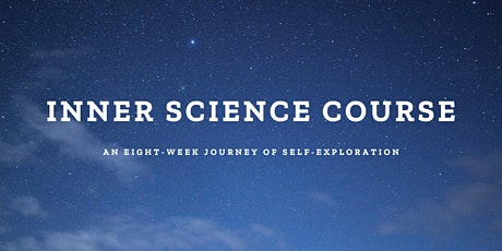 Inner science course - An eight-week journey of self-exploration tickets