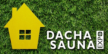 DACHA + SAUNA EXPO 2021 tickets