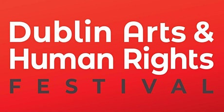 Dublin Arts and Human Rights Festival tickets