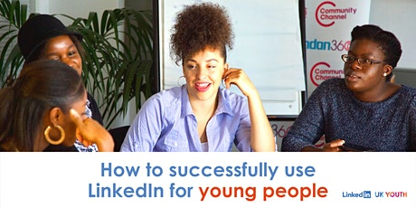 A guide to using LinkedIn for Young People tickets