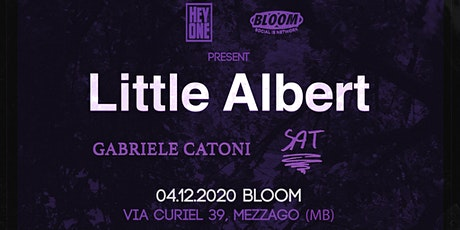 04/12 | Little Albert + Gabriele Catoni + SAT • Bloom • Mezzago tickets