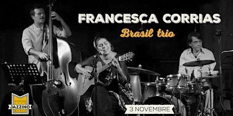 """Francesca Corrias """"Brazil"""" Trio - Live at Jazzino biglietti"""