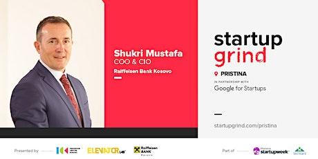 Startup Grind Prishtina presents Shukri Mustafa (Raiffeisen Bank) tickets