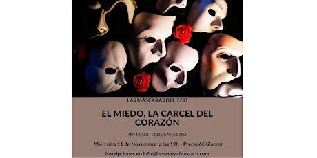 Máscaras del ego - El miedo, la cárcel del corazón entradas