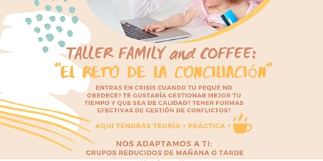 Taller Family and Coffee: El Reto de la Conciliación entradas