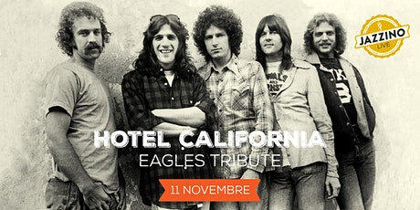 Hotel California | The Eagles Tribute - Live at Jazzino biglietti