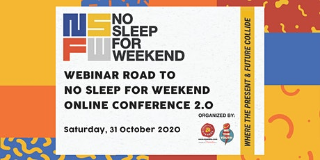 Webinar Road to No Sleep For Weekend Online Conference 2.0 tickets