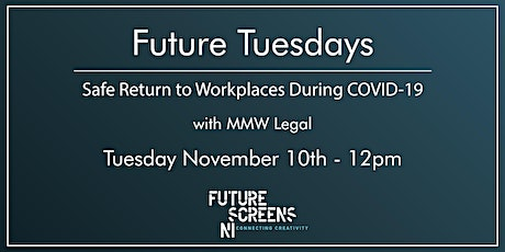 Future Tuesdays - the Safe Return to Workplaces During Covid-19 tickets