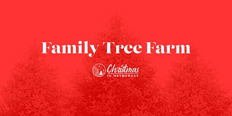 2020 FREE  Family Christmas Tree Farm tickets