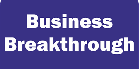 Business Breakthrough - Gloucestershire ONLINE 15th January 2021 tickets
