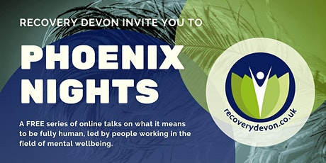"Phoenix Nights - ""Peer Supported Open Dialogue"" tickets"