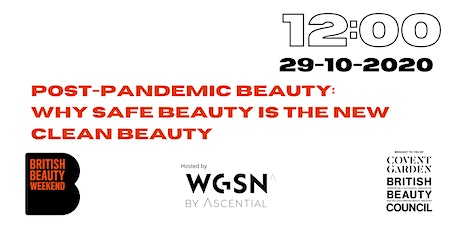 Post-Pandemic Beauty: Why Safe Beauty is the New Clean Beauty tickets