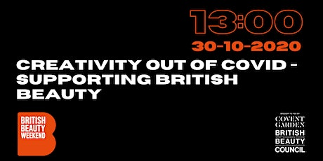 Creativity out of Covid - Supporting British Beauty tickets