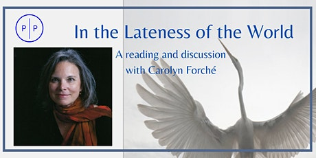 In the Lateness of the World: Carolyn Forché tickets