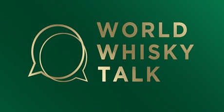 World Whisky Talk 3: Connecting with Consumers During the Pandemic tickets