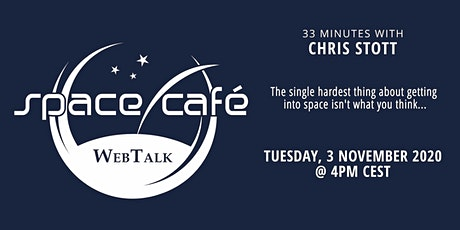 "Space Café WebTalk -  ""33 minutes with Chris Stott"" tickets"