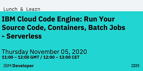 IBM Cloud Code Engine: Run Your Source Code, Containers, Batch Jobs tickets