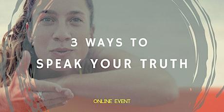 3 Ways to Speak Your Truth tickets