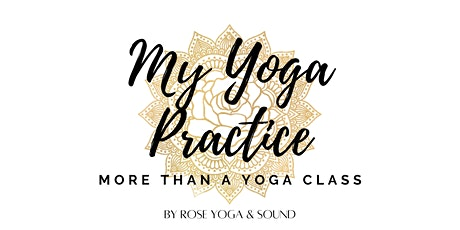My Yoga Practice: More Than a Yoga Class tickets