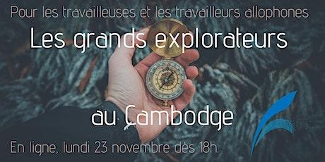 Les grands explorateurs au Cambodge tickets