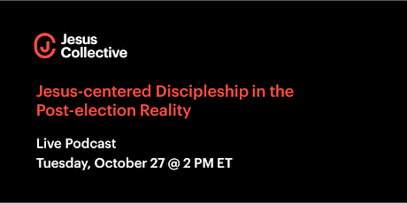 Jesus-centered Discipleship in the Post-election Reality ingressos