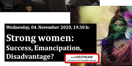 """Strong women: Success, Emancipation, Disadvantage?"" tickets"