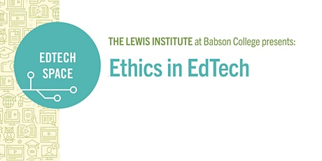 EdTech Space: Ethics in EdTech tickets