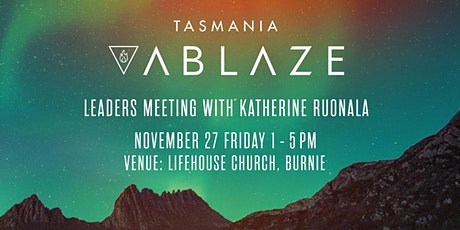 Ablaze Leaders Meeting with Katherine Ruonala tickets