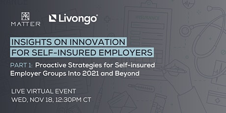 Proactive Strategies for Self-insured Employer Groups into 2021 and Beyond tickets