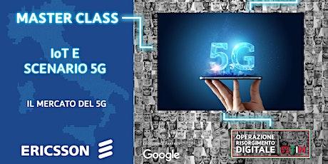 IoT e scenario 5G - Il mercato del 5G biglietti