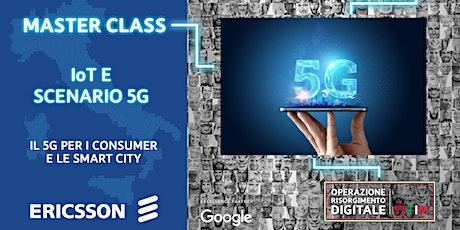 IoT e scenario 5G - Il 5G per i consumer e le Smart City biglietti