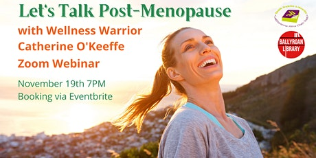 Post-Menopause Talk with Catherine O'Keeffe via Zoom tickets