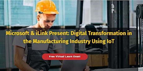 Microsoft Presents - Digital Transformation in the MFG Industry using IoT tickets
