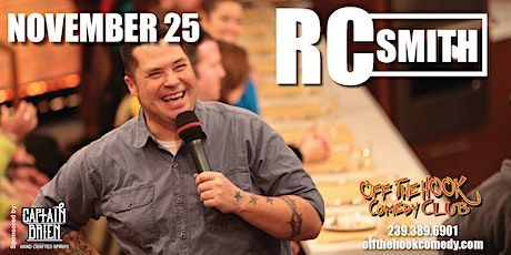 Comedian RC Smith Live In Naples, FL Off The Hook Comedy Club tickets