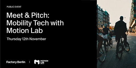 Meet & Pitch: Mobility Tech with Motion Lab tickets