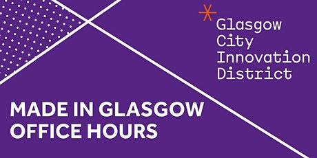 Made in Glasgow: Office Hours tickets