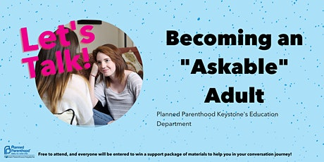 """Let's Talk!  Becoming an """"Askable"""" Adult tickets"""