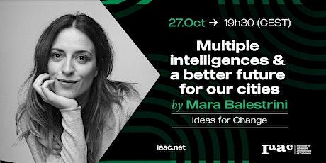 IAAC Lecture Series – Mara Balestrini - Student registration entradas