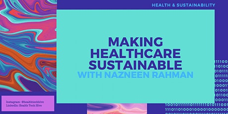 Making Healthcare Sustainable: Actions We Need to Take Now tickets