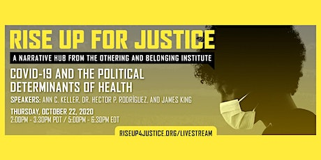 Rise Up for Justice: COVID-19 and the Political Determinants of Health tickets