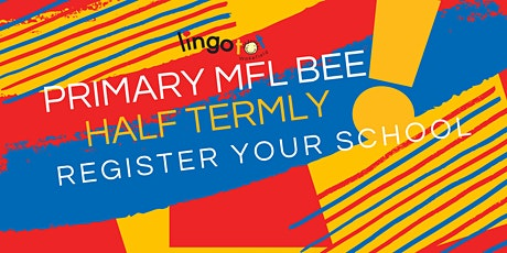 Lingotot Wakefield Primary MFL Bee tickets