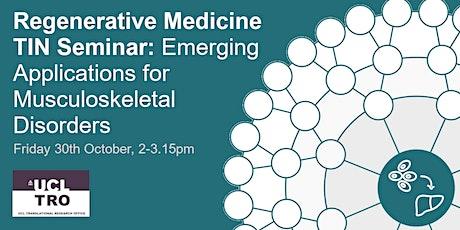RegMed TIN Seminar: Emerging Applications for Musculoskeletal  Disorders entradas